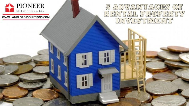 5 Advantages Of Rental Property Investment