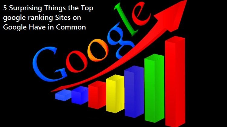 5 Surprising Things The Top Google Ranking Sites On Google Have In Common(Google Keyword Planner)
