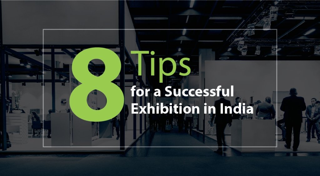 8 Tips For A Successful Exhibition In India