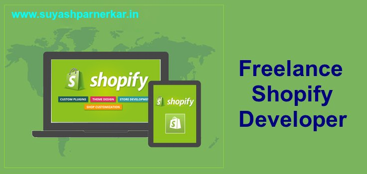 Accomplish Your Kind Of Website Goals With The Right Pick Of Freelance Shopify Developer!