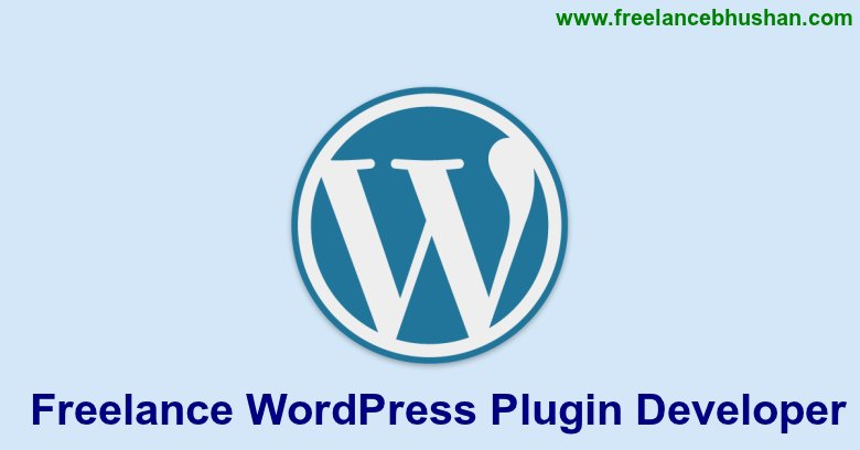Are You Looking For An Experienced Freelance WordPress Plugin Developer?