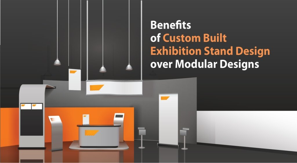Benefits Of Custom Exhibition Stand Design Over Modular Designs