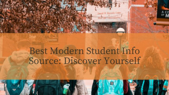 Best Modern Student Info Source: Discover Yourself
