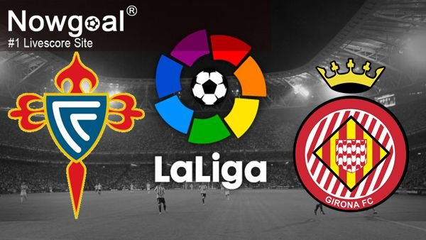 Celta Vigo VS Girona Football Betting Tips  Spanish La Liga