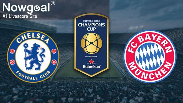 Chelsea VS Bayern Munchen Football Tips And Prediction International Champions Cup