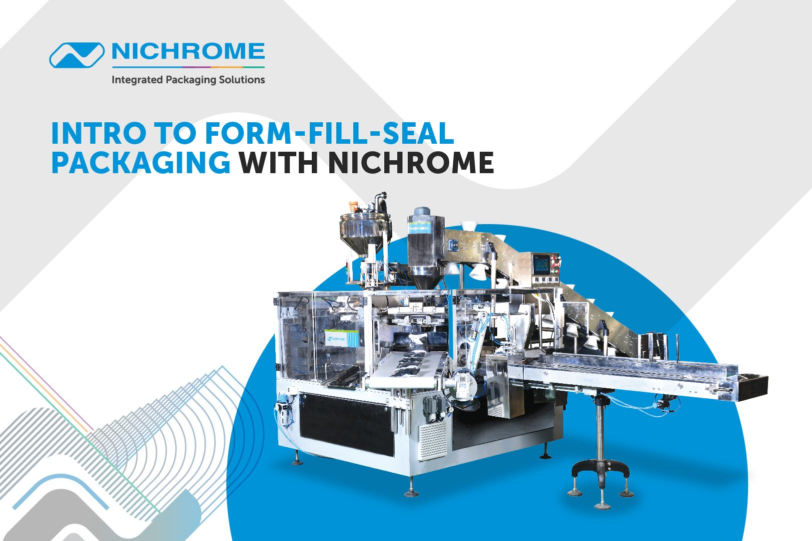 INTRO TO FORM-FILL-SEAL PACKAGING WITH NICHROME