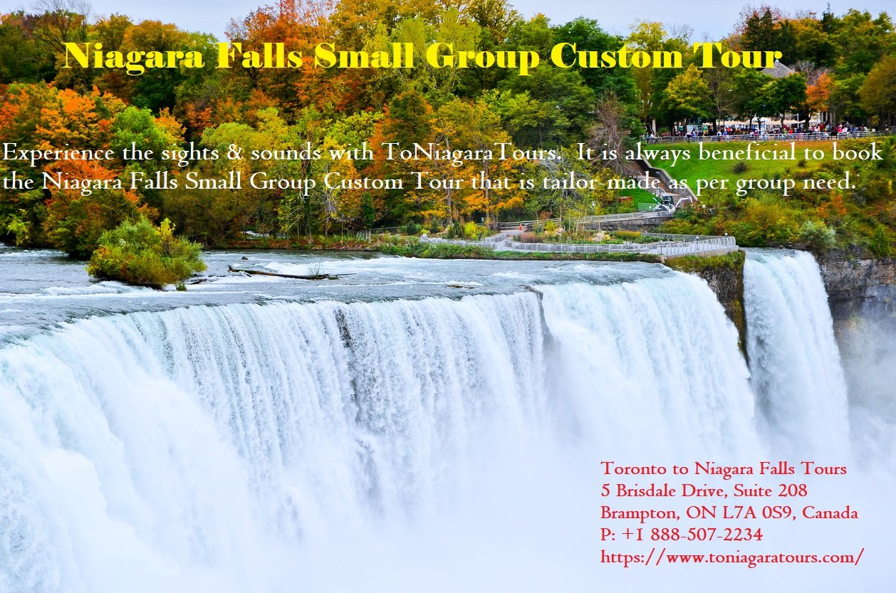 Niagara Falls Small Group Custom Tour – An Incredible Enjoyment  With Family & Friends