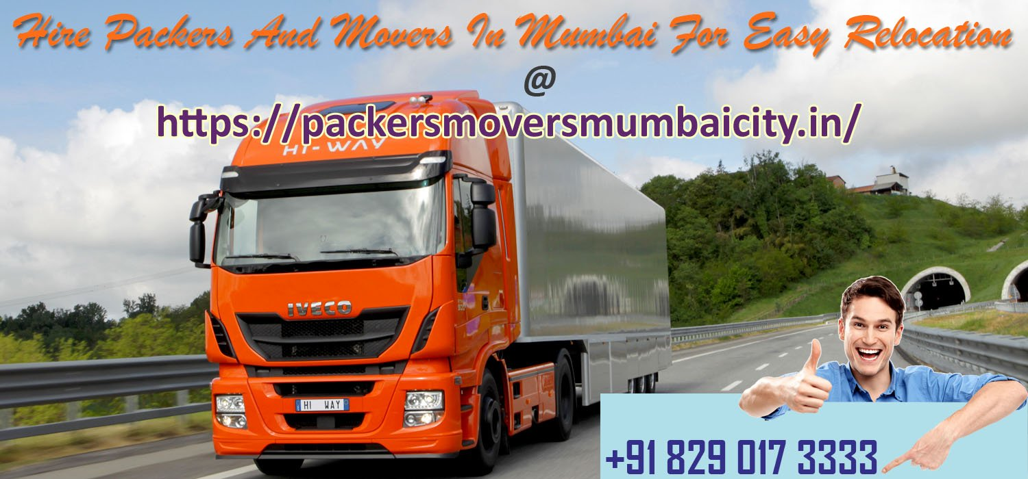 Packers And Movers In Mumbai Provides Feel Free And Best Ever Moving Services