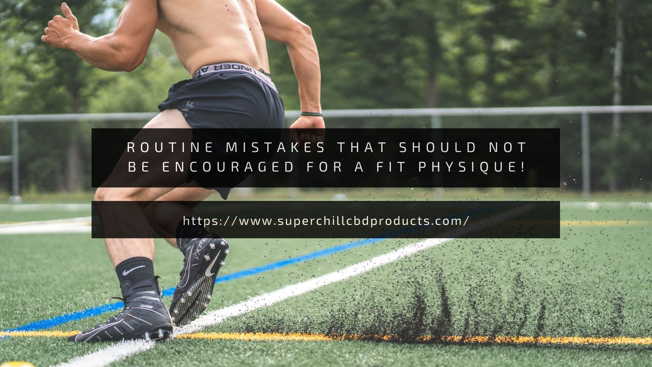 Routine Mistakes That Should Not Be Encouraged For A Fit Physique!