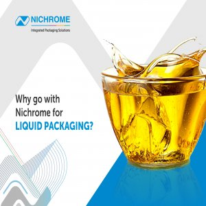 WHY GO WITH NICHROME FOR LIQUID PACKAGING?