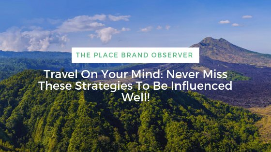 Travel On Your Mind: Never Miss These Strategies To Be Influenced Well!